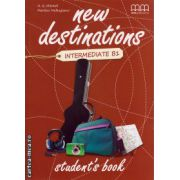 New Destinations Intermediate B1 - Student ' s book ( editura : MM Publications , autor : H.Q. Mitchell , Marileni Malkogianni , ISBN 978-960-509-155-2 )