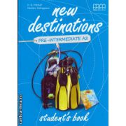 New Destinations Pre - Intermediate A2 - Student ' s book ( editura :  MM Publications , autor : H.Q. Mitchell , Marileni Malkogianni , ISBN 978-960-509-118-7 )