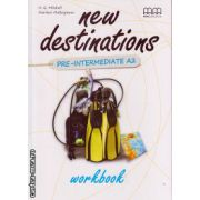 New Destinations Pre - Intermediate A2 - Workbook ( editura :  MM Publications , autor : H.Q. Mitchell , Marileni Malkogianni , ISBN 978-960-509-120-0 )