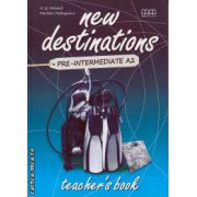 New Destinations Pre - Intermediate A2 - Teacher's book ( editura : MM Publications , autor : H.Q. Mitchell , Marileni Malkogianni , ISBN 978-960-509-119-4 )