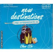 New Destinations Pre - Intermediate A2 Class CDs ( editura : MM Publications , autor : H.Q. Mitchell , Marileni Malkogianni , ISBN 978-960-509-146-0 )
