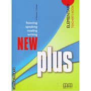 New Plus Elementary - Teacher's book ( editura : MM Publications , autor : E. Moutsou , S. Parker , ISBN 978-960-379-968-9 )