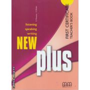 New Plus First Certificate - Teacher's book ( editura : MM Publications , autor : E. Moutsou , S. Parker , ISBN 978-960-443-736-8 )