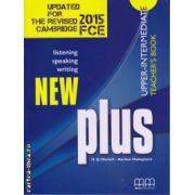 New Plus Upper - Intermediate - Teacher's book ( editura : MM Publications , autor : H.Q. Mitchell , Marileni Malkogianni , ISBN 9789605731656 )