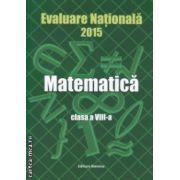 Evaluare Nationala 2015 Matematica Clasa a 8 a ( coperta verde ) ( Editura: Nomina, Autor: Petre Nachila ISBN 978-606-535-685-6 )