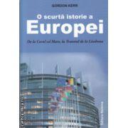 O scurta istorie a Europei ( Editura Nomina , Autor : Gordon Kerr ISBN 978-606-535-682-5 )