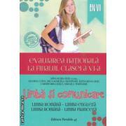 Evaluarea nationala la finalul clasei a VI a Limba si comunicare ( Editura : Paralela 45 , Autor : Mina Maria Rusu , Geanina Cotoi ISBN 978-973-47-2001-9 )
