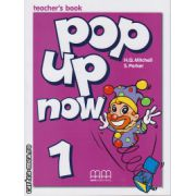 Pop up now 1 - Teacher's book ( editura : MM Publications , autor : H.Q. Mitchell , S. Parker , ISBN 960-379-948-3 )