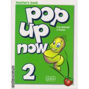 Pop up now 2 - Teacher's book ( editura : MM Publications , autor : H.Q. Mitchell , S. Parker , ISBN 960-379-951-3 )