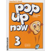 Pop up now 3 - Teacher's book ( editura : MM Publications , autor : H.Q. Mitchell , S. Parker , ISBN 978-960-379-954-2 )