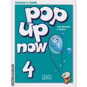 Pop up now 4 - Teacher's book ( editura : MM Publications , autor : H.Q. Mitchell , S. Parker , ISBN 960-379-957-2 )