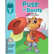 Primary Readers - Puss in Boots - Level 3 reader with CD ( editura : MM Publications , autor : Charles Perrault , ISBN 978-960-443-282-0 )
