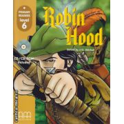 Primary Readers - Robin Hood - Level 6 reader with CD ( editura : MM Publications , ISBN 978-960-379-814-9 )