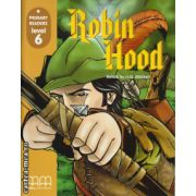 Primary Readers - Robin Hood - Level 6 reader ( editura: MM Publications, ISBN 978-960-379-815-6 )