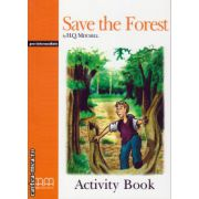 Graded Readers - Save the Forest - Pre-Intermediate - Activity Book ( editura: MM Publications, autor: H. Q. Mitchell, ISBN 978-960-379-088-4 )