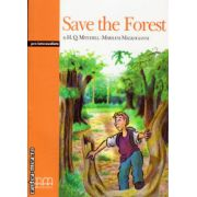 Graded Readers - Save the Forest - Pre-Intermediate - PACK including: Reader + Activity Book + Audio CD ( editura : MM Publications , autor : H.Q. Mitchell , Marileni Malkogianni , ISBN 978-960-379-486-8 )