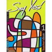 Say Yes 1 - Teacher's book ( editura : MM Publications , autor : H.Q. Mitchell , J. Scott , ISBN 960-379-014-1 )