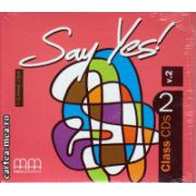Say Yes 2 Class CDs ( editura : MM Publications , autor : H.Q. Mitchell , ISBN 978-960-443-919-5 )
