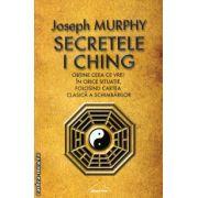 Secretele I Ching - obtine ceea ce vrei in orice situatie, folosind cartea clasica a schimbarilor ( editura: Nicol, autor: Jospeh Murphy, ISBN 978-606-8558-07-3 )