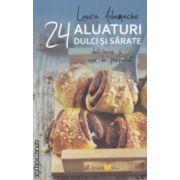 24 de retete aluaturi dulci si sarate ( Editura: Sian Books, Laura Adamache ISBN 978-606-93800-0-0 )