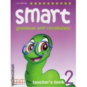 Smart 2 - grammar and vocabulary - Teacher's book ( editura : MM Publcations , autor : H.Q. Mitchell , ISBN 9789604432479 )