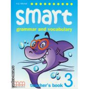 Smart 3 - grammar and vocabulary - Teacher's book ( editura : MM Publications , autor : H.Q. Mitchell , ISBN 978-960-443-249-3 )