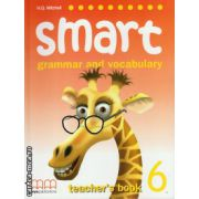 Smart 6 - grammar and vocabulary - Teacher's book ( editura: MM Publications, autor: H. Q. Mitchell, ISBN 978-960-443-498-5 )