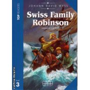 Top Readers - Swiss Family Robinson - Level 3 reader Pack : including glossary + CD ( editura : MM Publications , autor : Johann David Wyss , ISBN 978-960-509-163-7 )