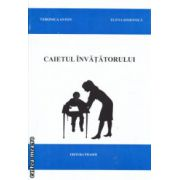 Caietul invatatorului ( Editura: Thaser, Autor: Veronica Anton, Elena Simionica ISBN 978-606-93571-0-1 )