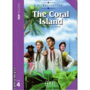 Top Readers - The Coral Island  - Level 4 reader Pack : including glossary + CD ( editura : MM Publications , autor : R.M. Ballantyne , ISBN 978-960-509-096-8 )