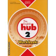 The English Hub 2 - Workbook ( editura : MM Publications , autor : H.Q. Mitchell , Marileni Malkogianni , ISBN 978-960-509-878-0 )