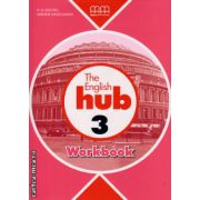 The English Hub 3 - Workbook ( editura : MM Publications , autor : MM Publications , autor : H.Q. Mitchell , Marileni Malkogianni , ISBN 978-960-509-882-7 )