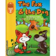 Primary Readers - The Fox and the Dog - Level 2 reader ( editura: MM Publications, autor: Aesop, ISBN 978-960-443-009-3 )