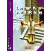 Top Readers - The Man who would be King - Level 4 reader Pack : including glossary + CD ( editura : MM Publications , autor: Joseph Rudyard Kipling , ISBN 978-960-478-140-9 )