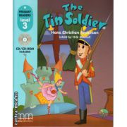 Primary Readers - The Tin Soldier - Level 3 reader with CD ( editura : MM Publications , autor : Hans Christian Andersen , ISBN 978-960-379-997-9 )