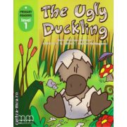 Primary Readers - The Ugly Duckling - Level 1 reader ( editura: MM Publications, autor: Hans Christian Andersen, ISBN 978-960-443-287-5 )