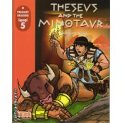 Primary Readers - Theseus and the Minotaur - Level 5 reader ( editura: MM Publications, ISBN 978-960-443-015-4 )
