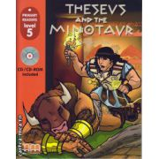 Primary Readers - Theseus and the Minotaur - Level 5 reader with CD ( editura : MM Publications , ISBN 978-960-443-014-7 )