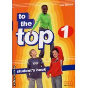 To the Top 1 - Student ' s Book ( editura : MM Publications , autor : H.Q. Mitchell , ISBN 978-960-379-848-4 )
