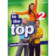 To the Top 2 - Student ' s Book ( editura : MM Publications , autor : H.Q. Mitchell , ISBN 978-960-379-861-3 )