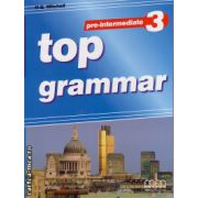 Top Grammar 3 Pre - Intermediate ( editura : MM Publications , autor : H.Q. Mitchell , ISBN 978-960-443-182-3 )