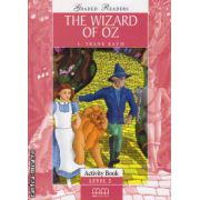 Graded Readers - The Wizard of Oz: Activity book - level 2 reader ( editura: MM Publications, autor: L. Frank Baum, ISBN 978-960-478-209-3 )