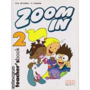 Zoom In 2 - Teacher's book ( editura : MM Publications , H.Q. Mitchell , S. Parker , 960-379-270-5 )