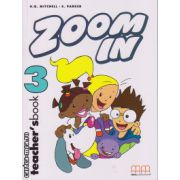 Zoom In 3 - Teacher's book ( editura : MM Publications , autor : H.Q. Mitchell , S. Parker , ISBN 978-960-379-280-2 )