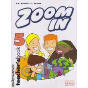 Zoom In 5 - Teacher's book ( editura : MM Publications , autor : H.Q. Mitchell , ISBN 978-960-379-300-7 )