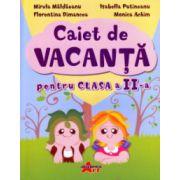 Caiet de vacanta pentru clasa a II a ( Editura: Akademos Art, Autor: Mirela Maldaneanu, Isabella Putineanu, Florentina Dimancea, Monica Achim ISBN 978-606-8336-65-7 )