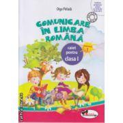 Comunicare in Limba Romana caiet pentru clasa I partea I  ( Editura : Aramis , Autor : Olga Paraiala ISBN 9786067060621 )