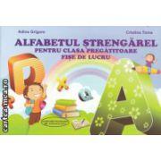 Alfabetul strengarel pentru clasa pregatitoare fise de lucru ( Editura : Ars Libri , Autor : Adina Grigore , Cristina Toma ISBN 978-606-574-297-0 )