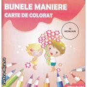 Bunele Maniere carte de colorat cu abtibilduri ( Editura: Ars Libri, Autor: Adina Grigore ISBN 978-606-574-228-4 )