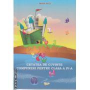 Cetatea de cuvinte compuneri pentru clasa a IV a ( Editura : Ars Libri , Autor : Maria Raicu ISBN 978-606-574-641-1 )